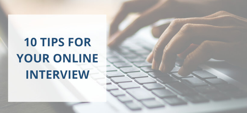 10 Tips for Your Online Interview