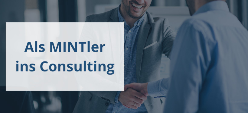 Als MINTler ins Consulting