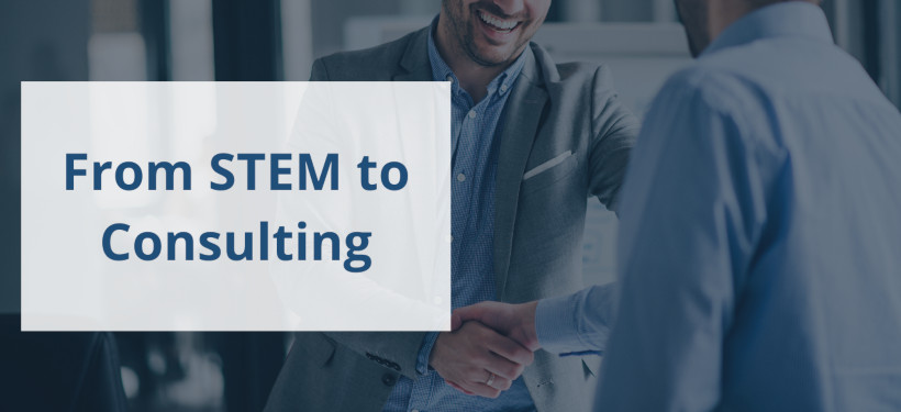 From a STEM background to Management Consulting