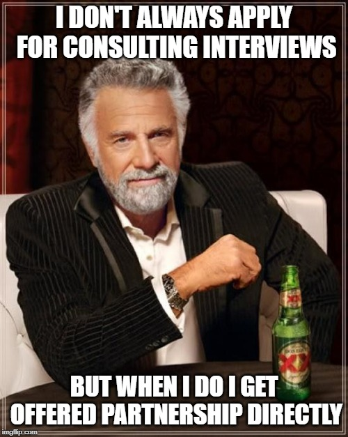 I don't always Consulting Meme